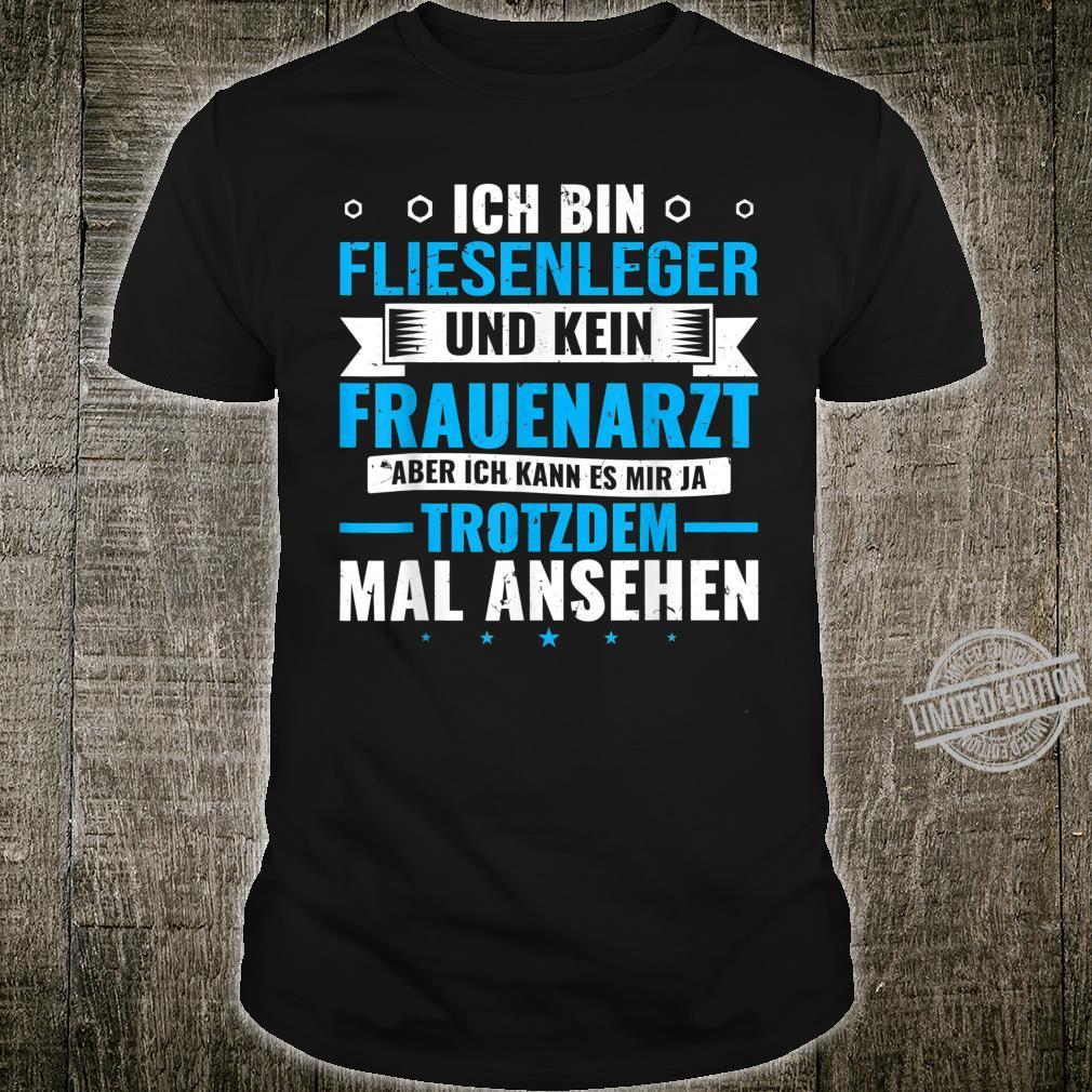 Herren Spruch Frauenarzt Witz Fliesenleger Shirt