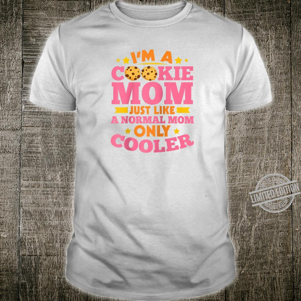 I'm A Cookie Mom Just Like A Normal Mom Only Cooler Scouting Shirt