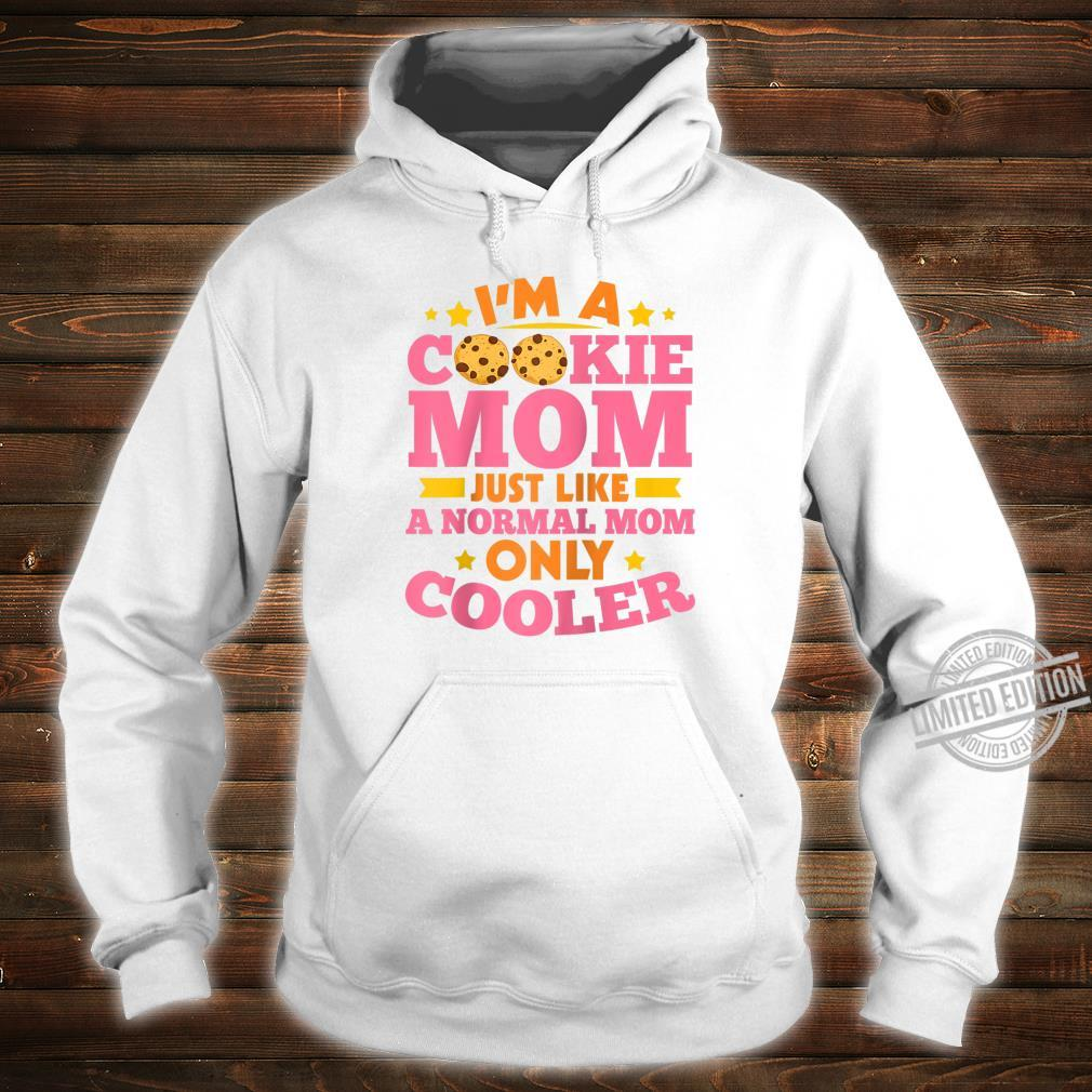 I'm A Cookie Mom Just Like A Normal Mom Only Cooler Scouting Shirt hoodie