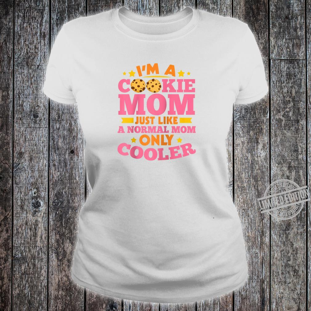 I'm A Cookie Mom Just Like A Normal Mom Only Cooler Scouting Shirt ladies tee