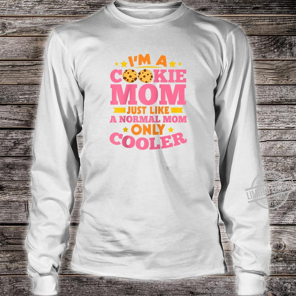 I'm A Cookie Mom Just Like A Normal Mom Only Cooler Scouting Shirt long sleeved