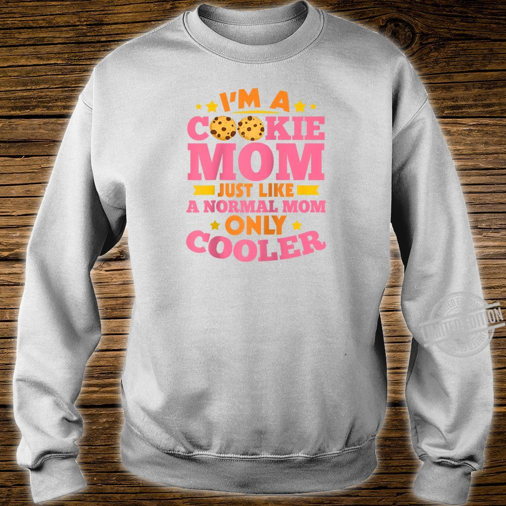 I'm A Cookie Mom Just Like A Normal Mom Only Cooler Scouting Shirt sweater