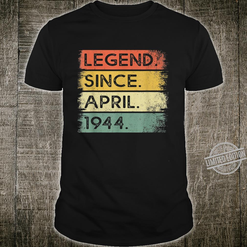 Legend Since April 1944 76th Birthday 76 Years Old Shirt