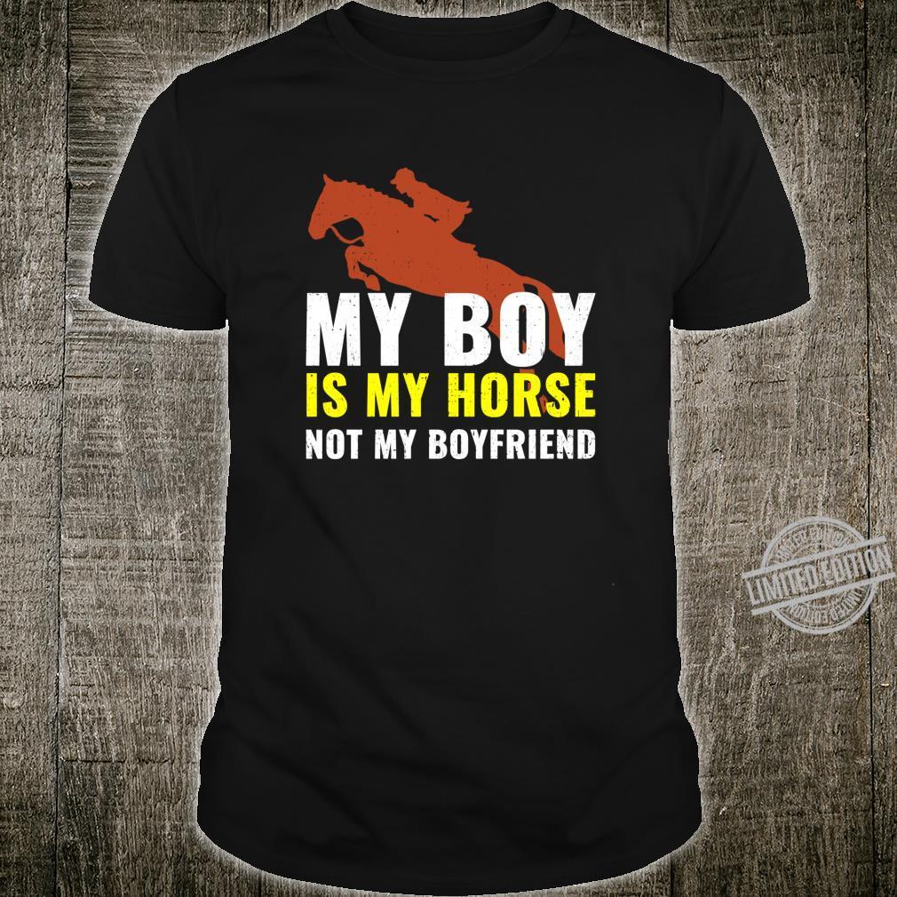 My Boy Is My Horse Not My Boyfriend Pferd Reiterin Spruch Shirt
