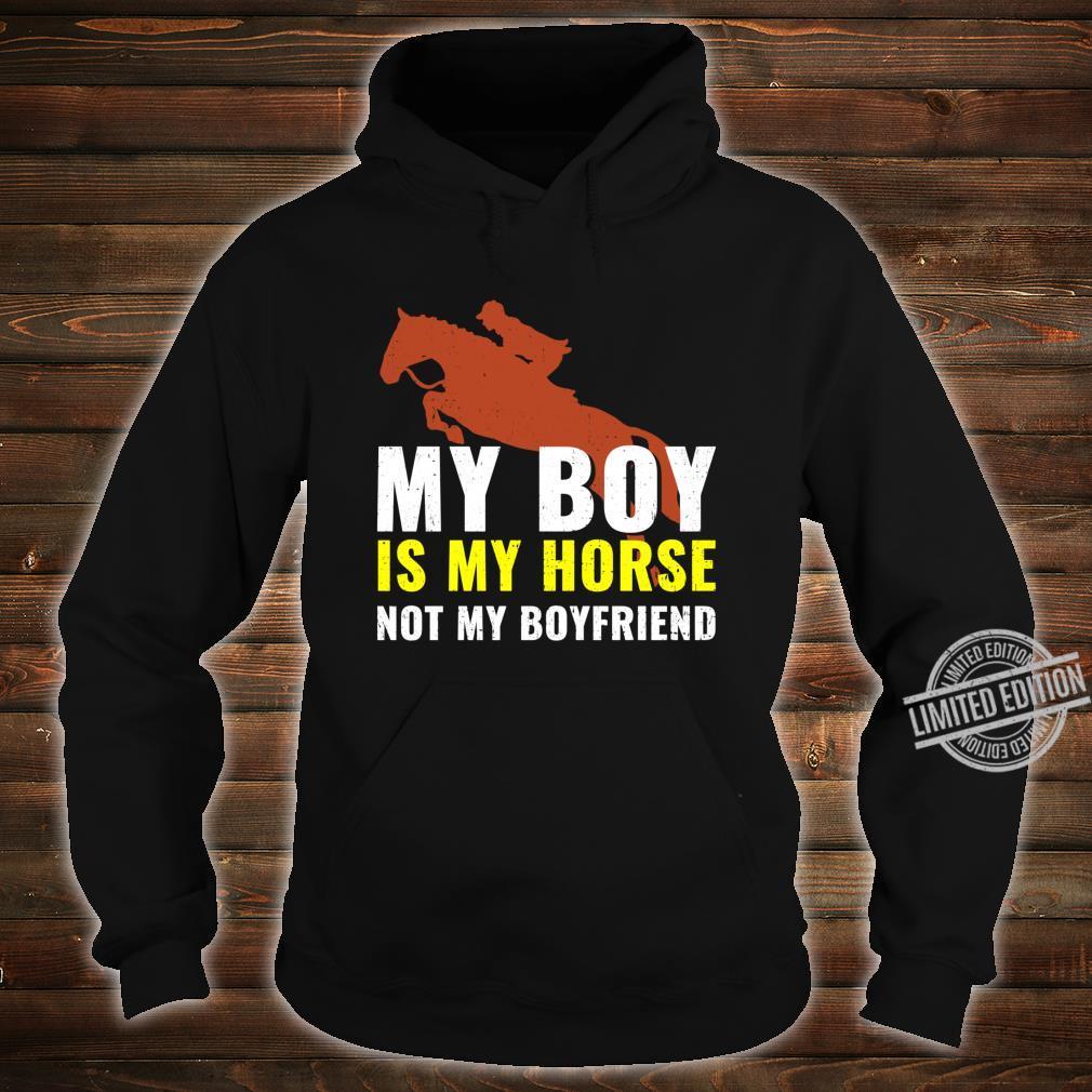 My Boy Is My Horse Not My Boyfriend Pferd Reiterin Spruch Shirt hoodie