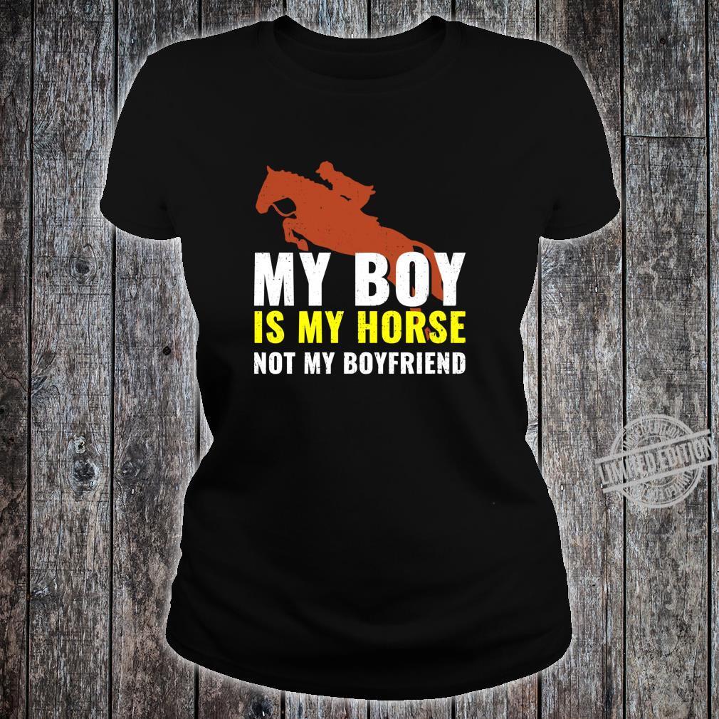 My Boy Is My Horse Not My Boyfriend Pferd Reiterin Spruch Shirt ladies tee