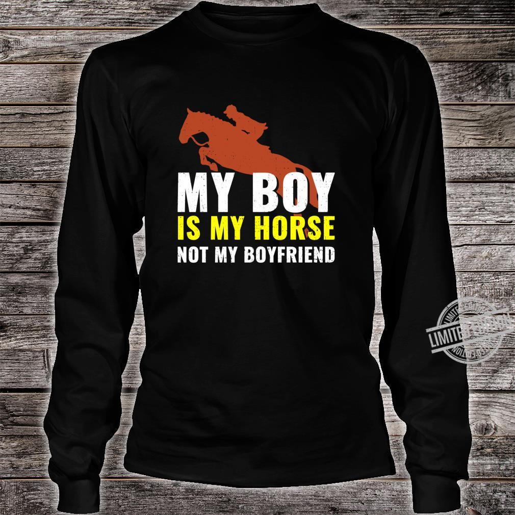 My Boy Is My Horse Not My Boyfriend Pferd Reiterin Spruch Shirt long sleeved