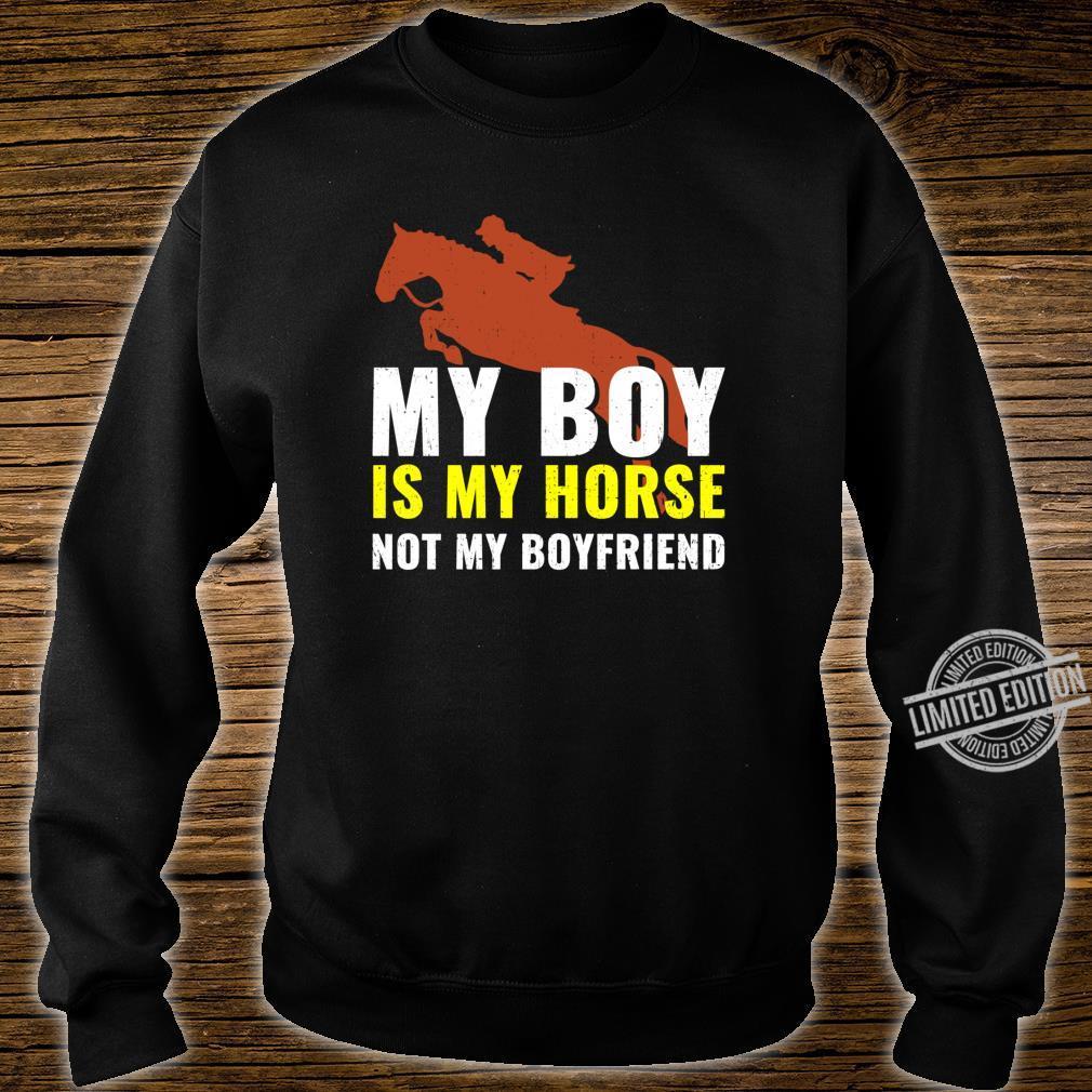 My Boy Is My Horse Not My Boyfriend Pferd Reiterin Spruch Shirt sweater