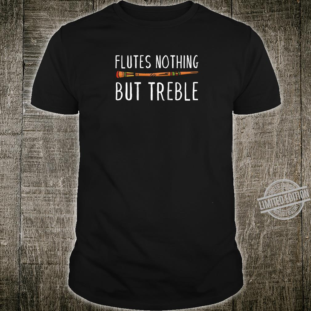 Vintage Flutes Nothing But Treble Music Instrument Flute Shirt