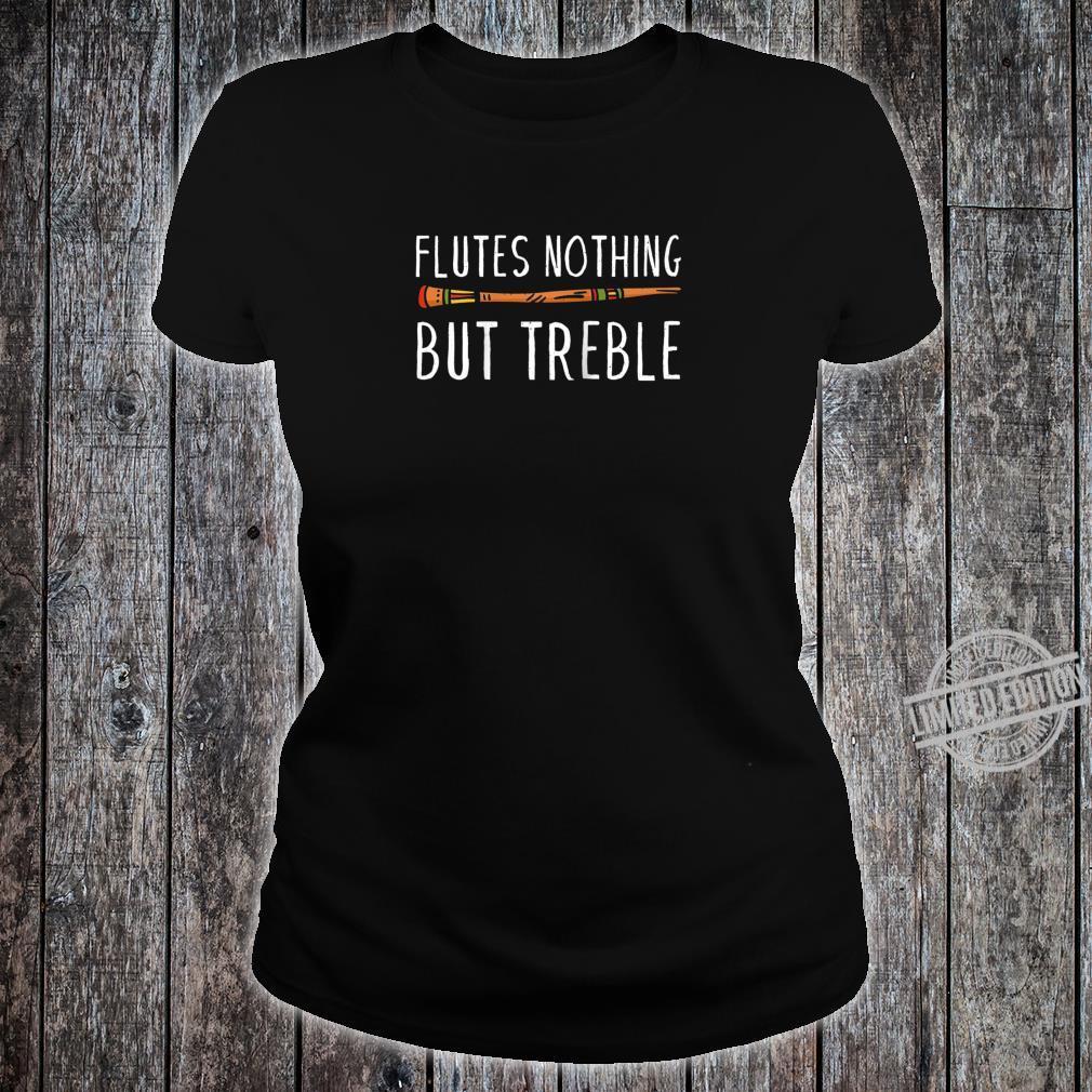 Vintage Flutes Nothing But Treble Music Instrument Flute Shirt ladies tee