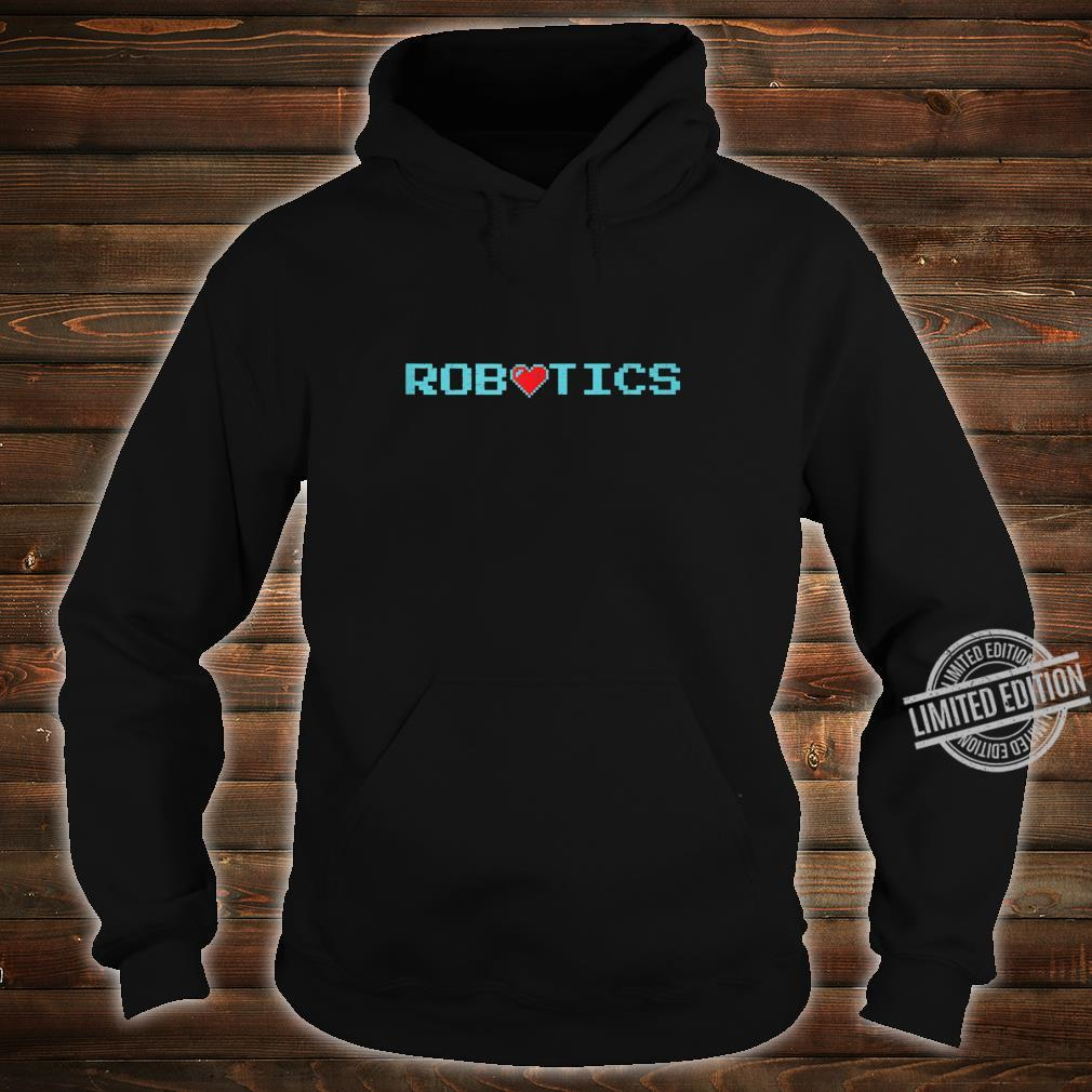 Vintage Robotics With Heart Cool Robots #2 Shirt hoodie