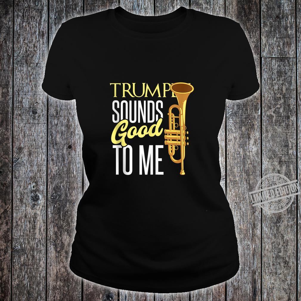 Vintage Trumpet Sounds Good To Me Music Trumpet Player Shirt ladies tee