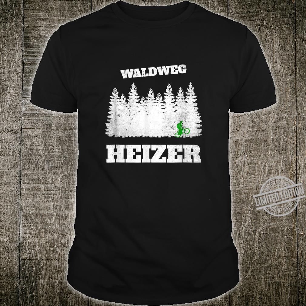 Waldweg Heizer Downhill Cross Biker Fahrradfahrer Shirt