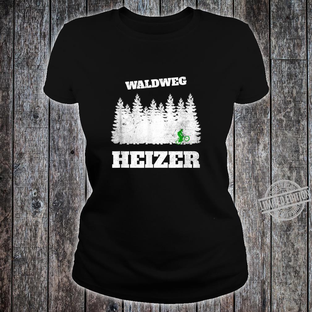 Waldweg Heizer Downhill Cross Biker Fahrradfahrer Shirt ladies tee